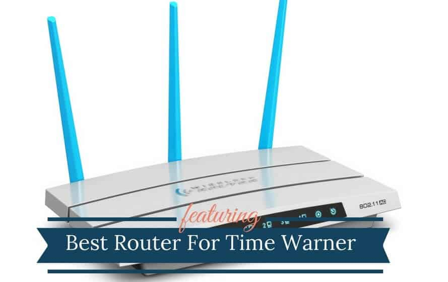 Best Router For Time Warner Cable TWC