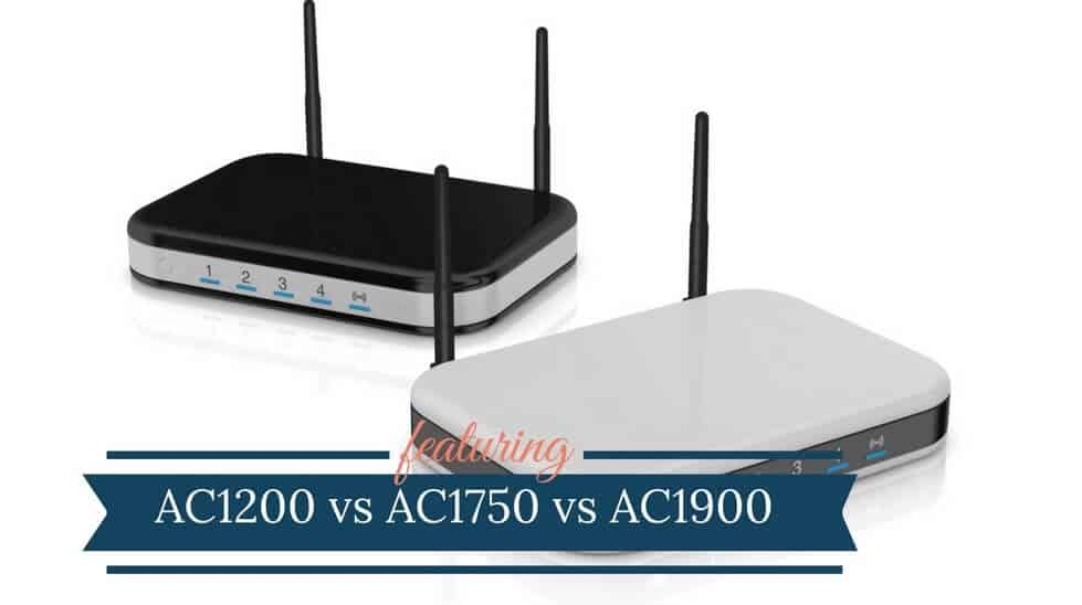 AC1200 vs AC1750 vs AC1900 WiFi Routers