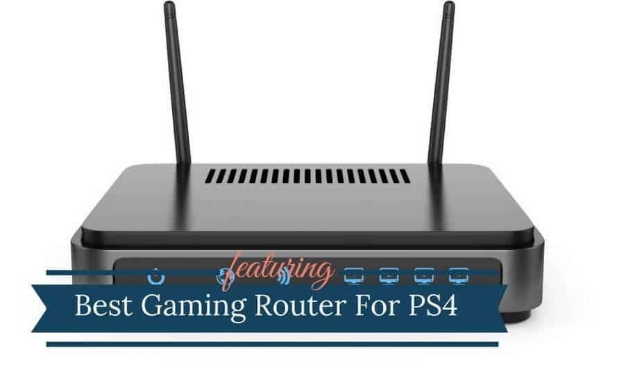 5 Best Gaming Routers for PS4 (Updated 2018) | BlueGadgetTooth