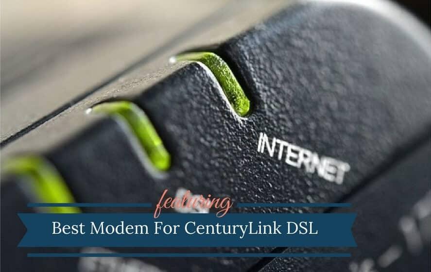 Best Modem For CenturyLink DSL