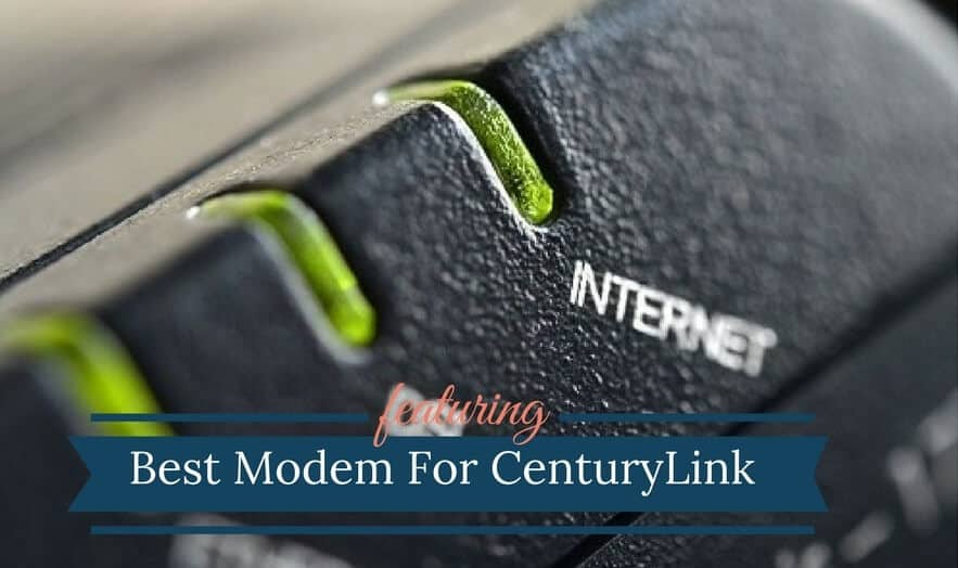 7 Best Modems For CenturyLink DSL (2019 Reviews) | Compatible Modems