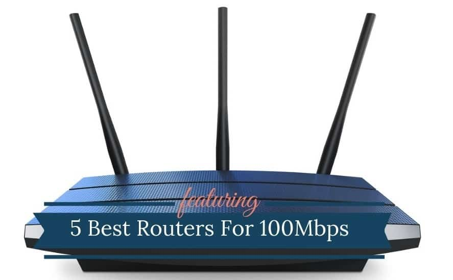 Best Router For 100Mbps Internet