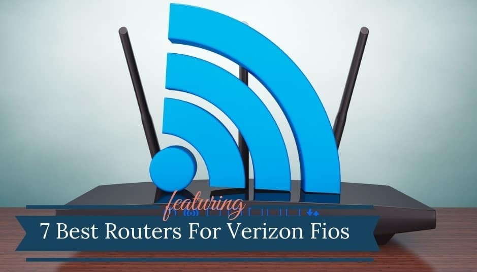 7 Best Routers For Verizon Fios (2019 Reviews) | Compatible