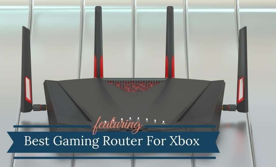 Best Gaming Router For Xbox One