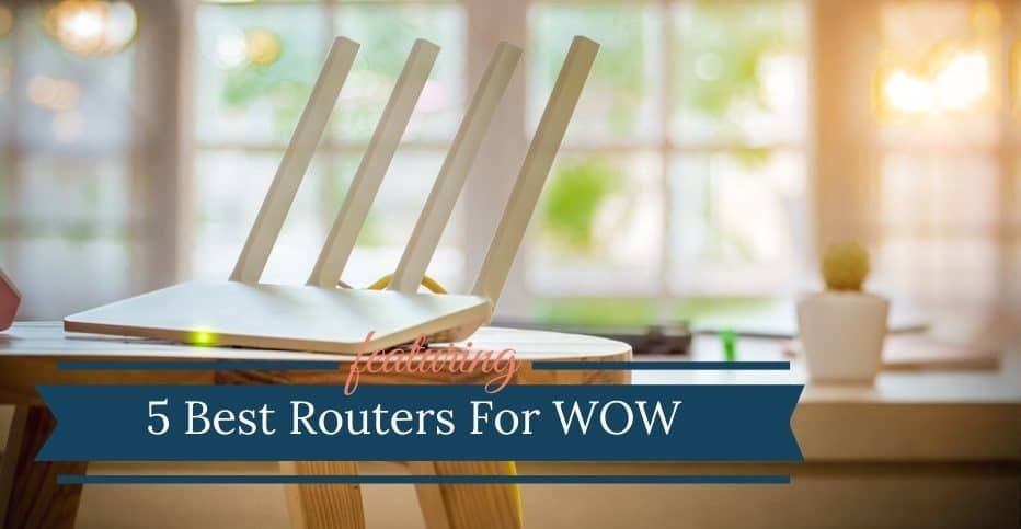 Best Router For WOW Internet