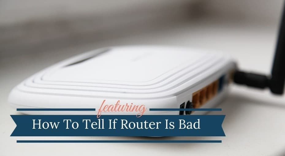How To Tell If Router Is Bad