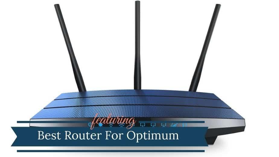 Best Router For Optimum